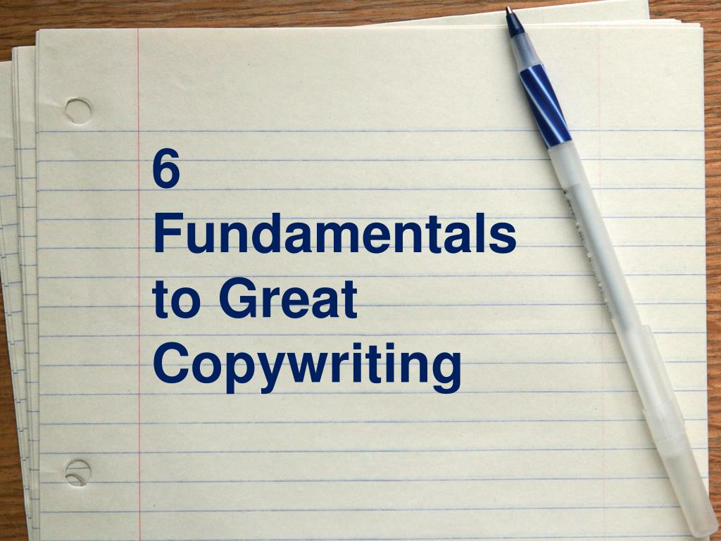 6 fundamentals to great copywriting l.