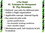 a pay model iii techniques for management b pay structure