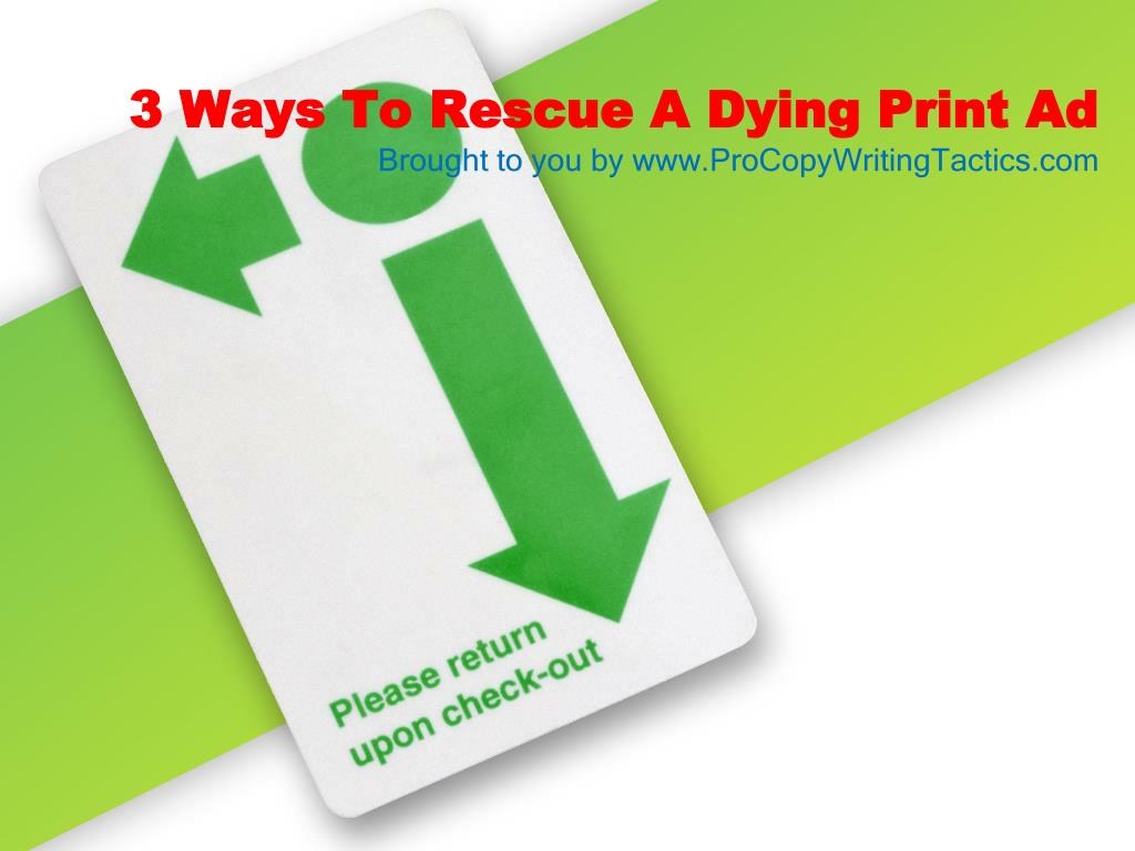 3 ways to rescue a dying print ad l.