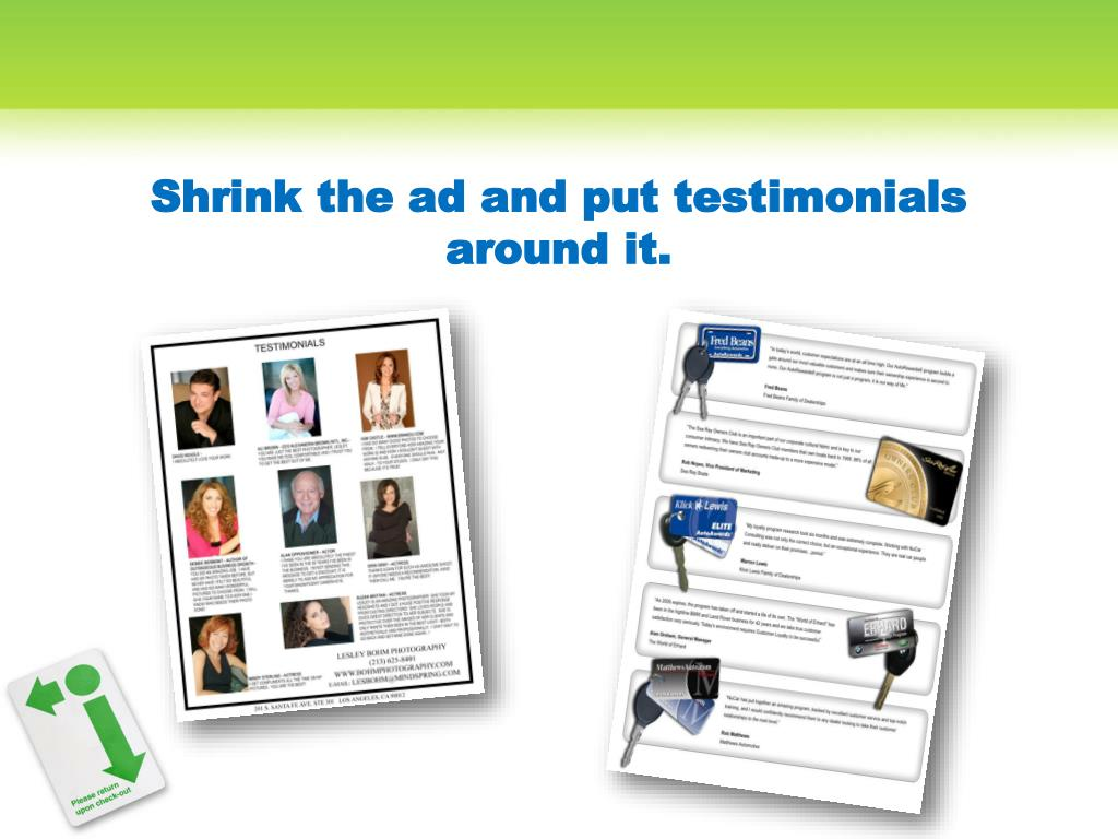 Shrink the ad and put testimonials around it.