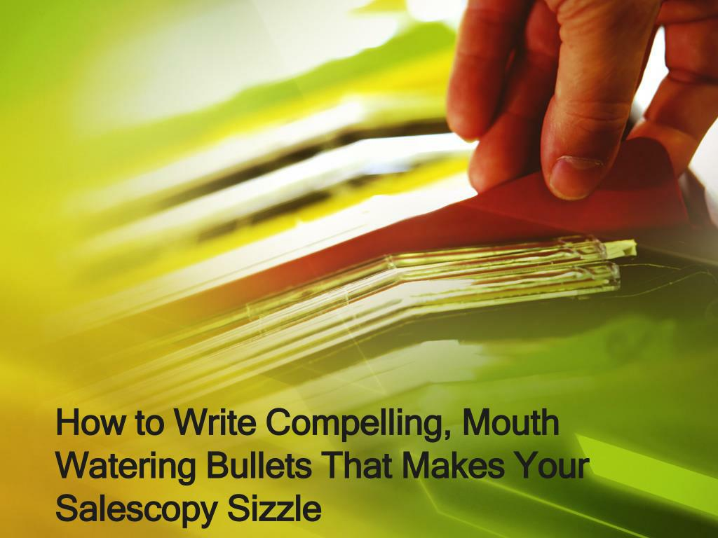 How to Write Compelling, Mouth Watering Bullets That Makes Your