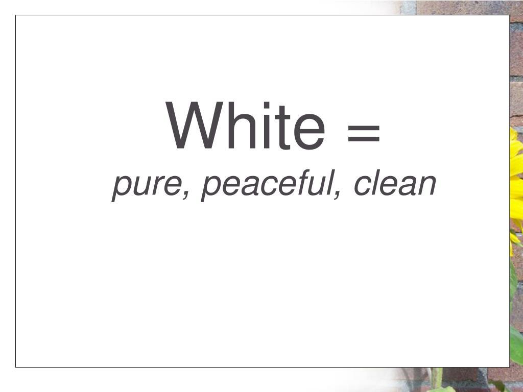 White =
