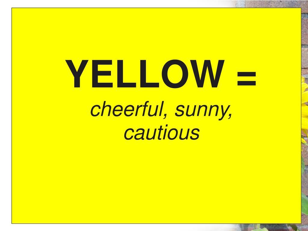 YELLOW =