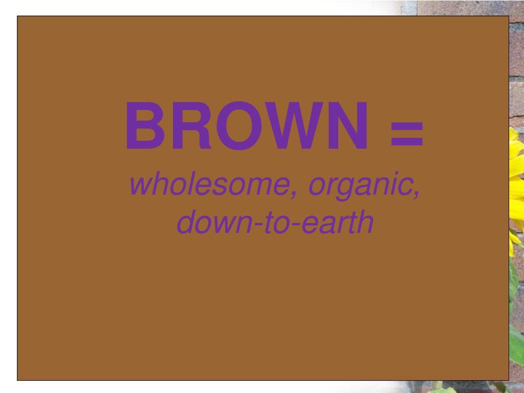 BROWN =