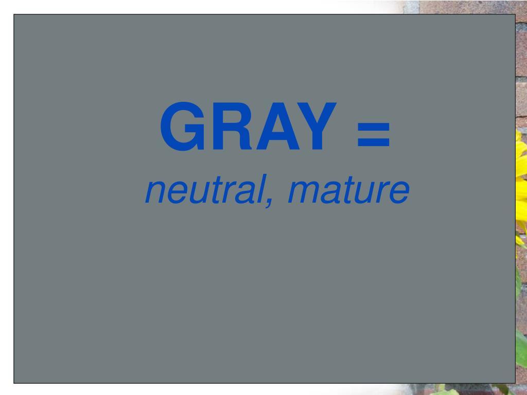 GRAY =