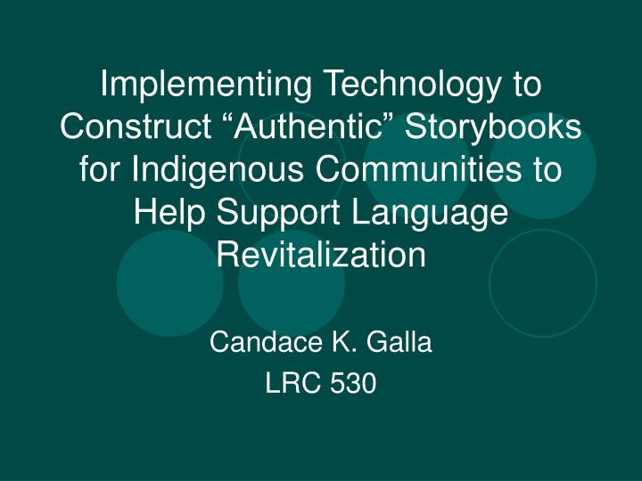 "Implementing Technology to Construct ""Authentic"" Storybooks for Indigenous Communities to Help S..."