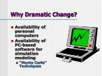 why dramatic change17