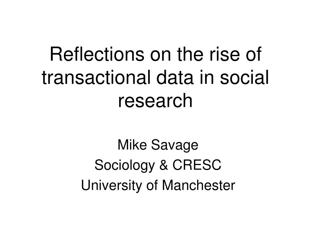 reflections on the rise of transactional data in social research l.