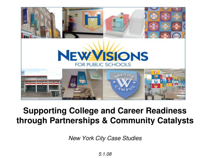 Supporting college and career readiness through partnerships community catalysts