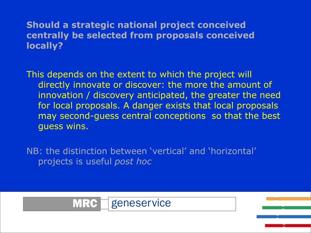 Should a strategic national project conceived centrally be selected from proposals conceived locally?