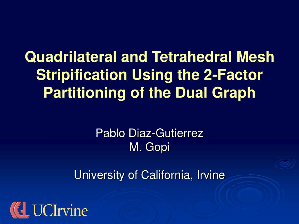 quadrilateral and tetrahedral mesh stripification using the 2 factor partitioning of the dual graph l.