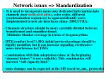 network issues standardization