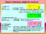 smart antennas might be used at