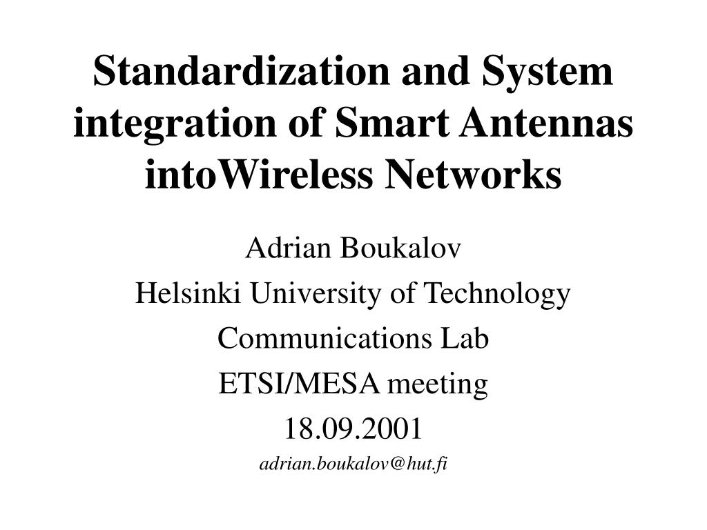 standardization and system integration of smart antennas intowireless networks l.