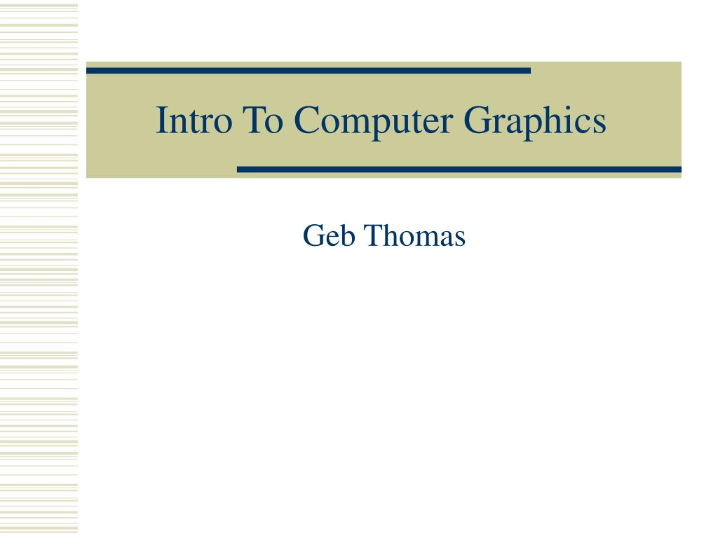 intro to computer graphics l.