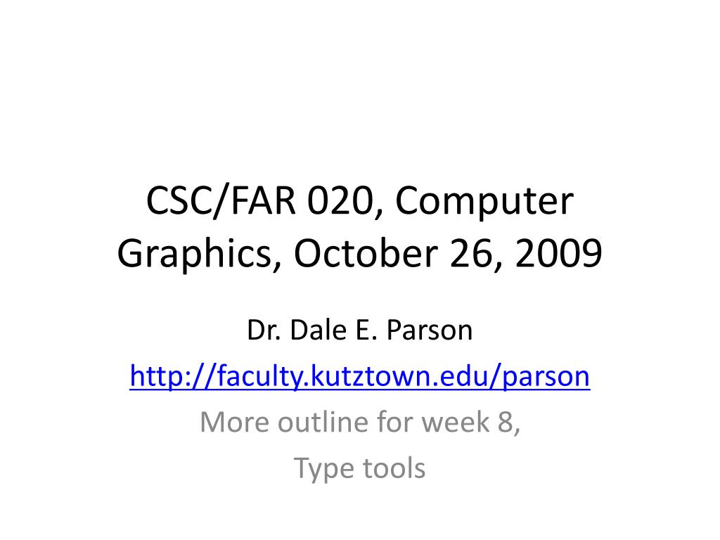 csc far 020 computer graphics october 26 2009 l.