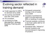 evolving sector reflected in training demand