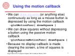using the motion callback