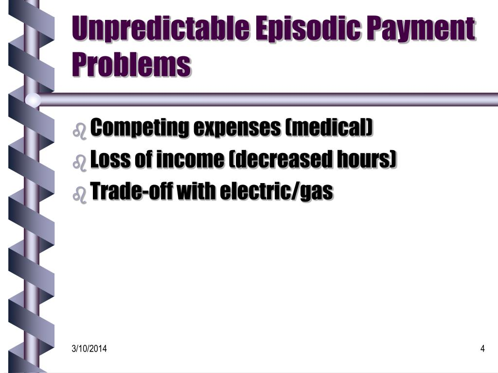 Unpredictable Episodic Payment Problems