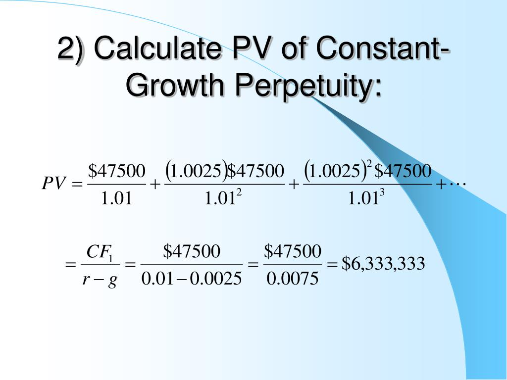 2) Calculate PV of Constant-Growth Perpetuity:
