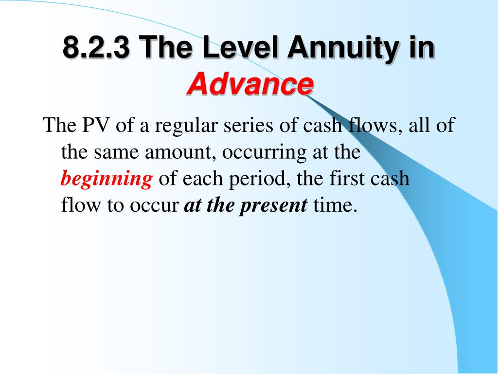 8.2.3 The Level Annuity in