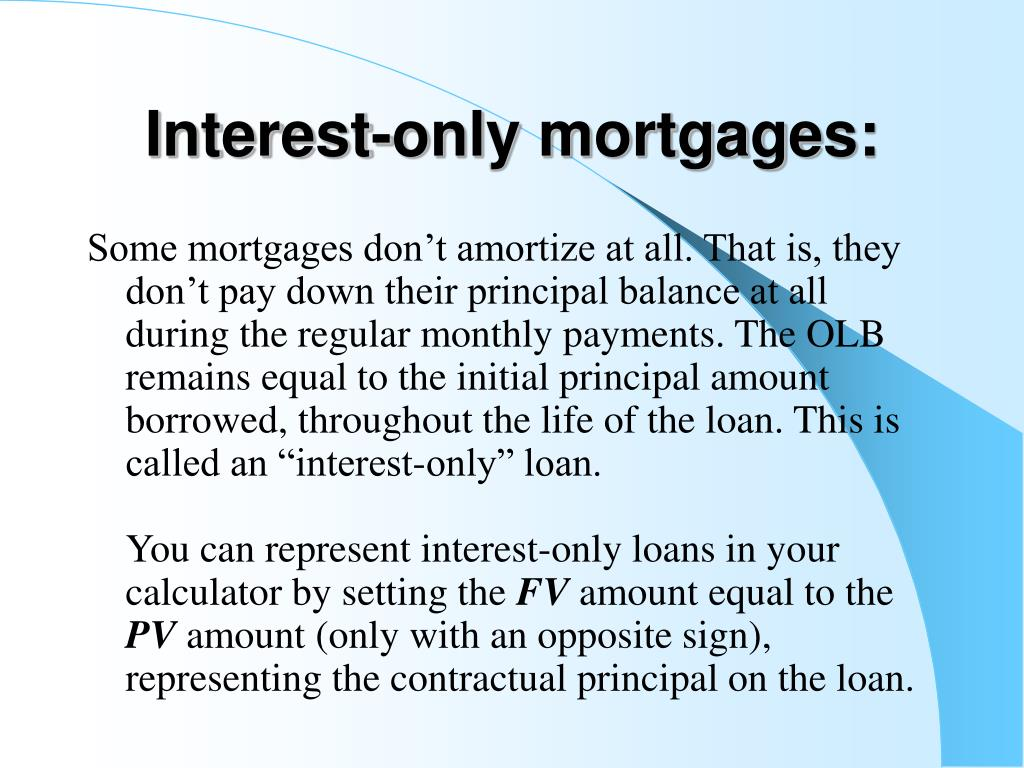 Interest-only mortgages: