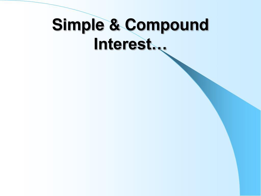 Simple & Compound Interest…