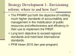 strategy development 1 envisioning reform where to and how fast