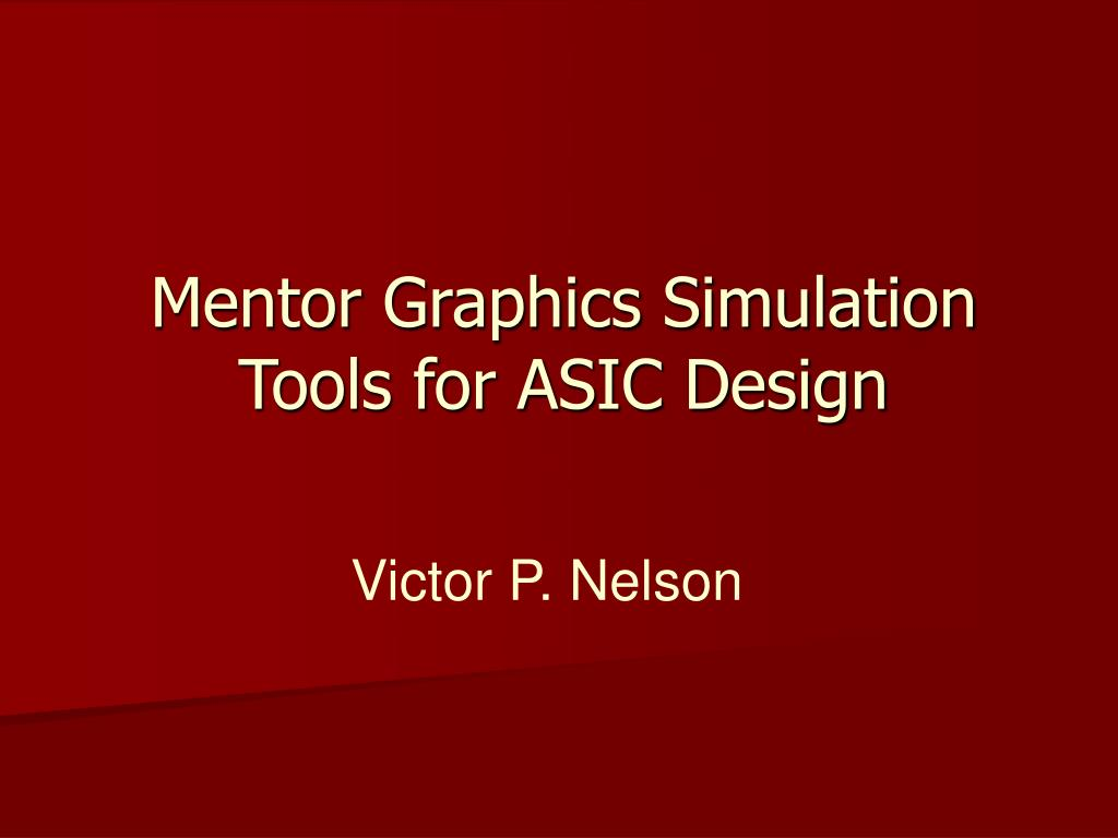 mentor graphics simulation tools for asic design l.
