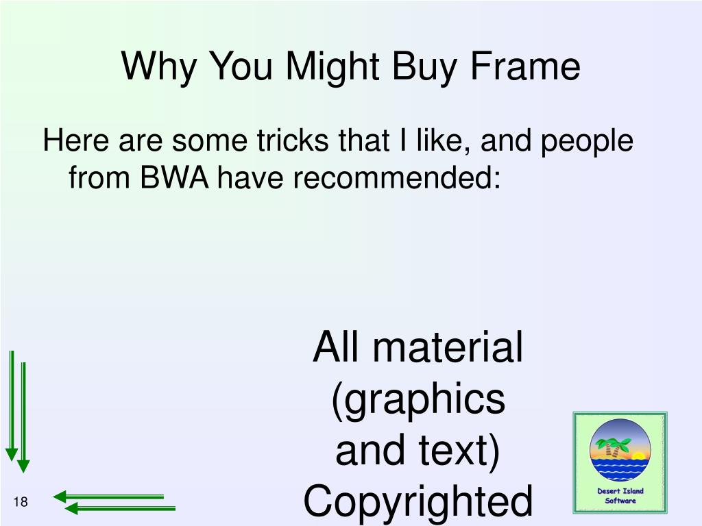 Why You Might Buy Frame