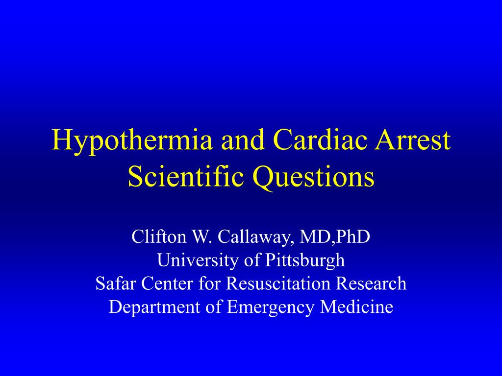 hypothermia and cardiac arrest scientific questions l.