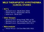 mild therapuetic hypothermia clincial studies
