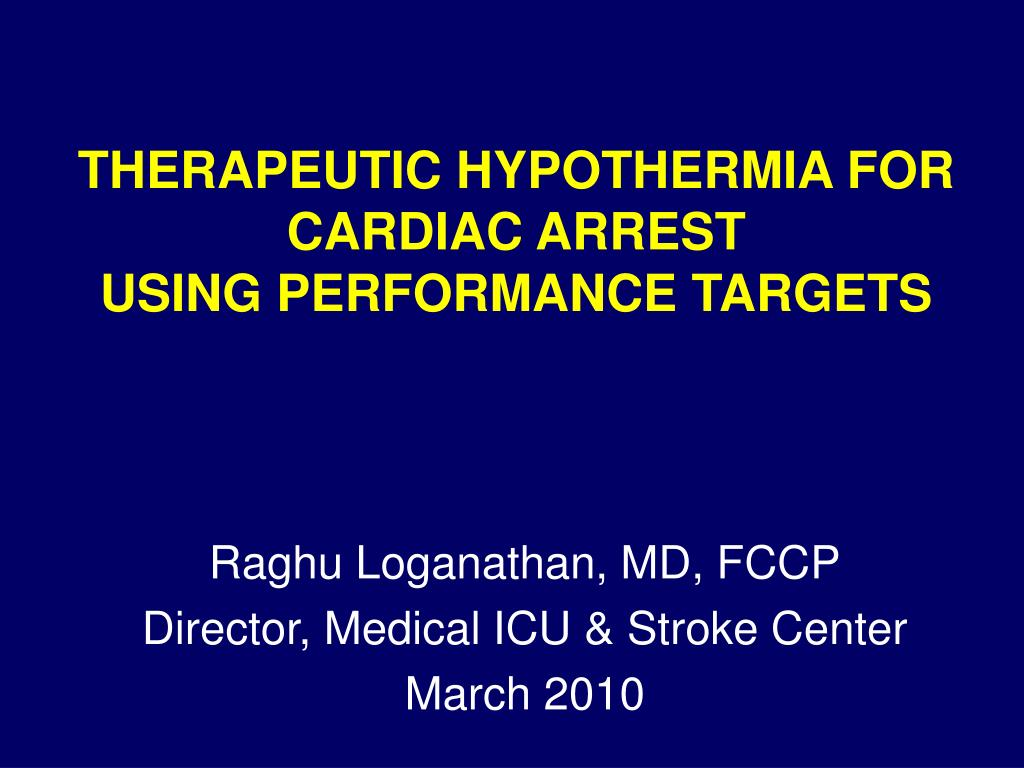 therapeutic hypothermia for cardiac arrest using performance targets l.