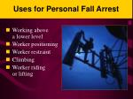 uses for personal fall arrest
