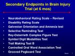 secondary endpoints in brain injury trial at 6 mos