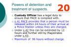 powers of detention and treatment of suspects
