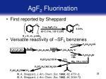 agf 2 fluorination