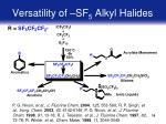 versatility of sf 5 alkyl halides