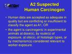 a2 suspected human carcinogen
