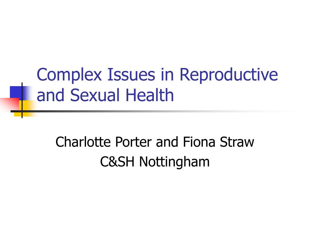 complex issues in reproductive and sexual health l.