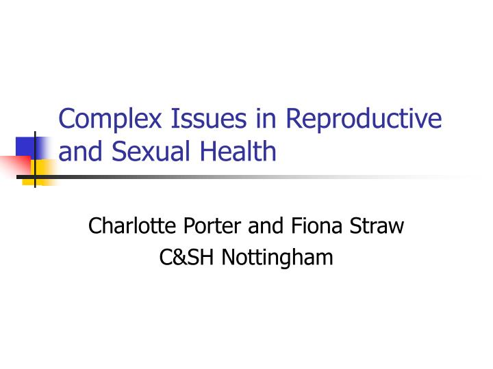 complex issues in reproductive and sexual health n.