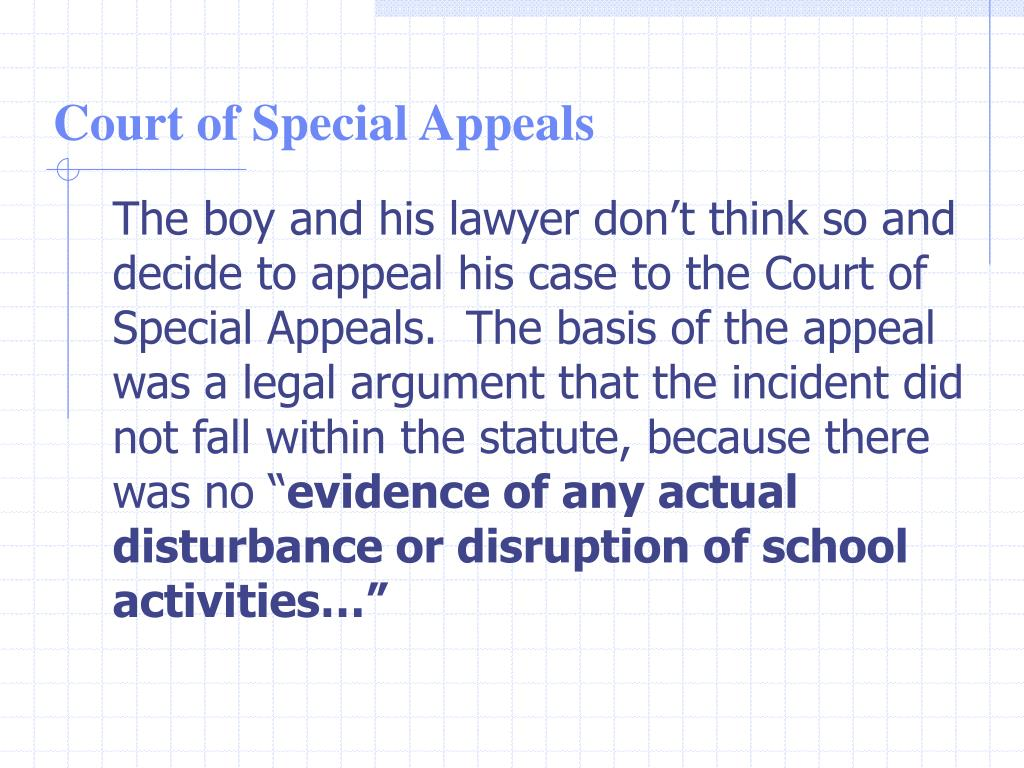 """The boy and his lawyer don't think so and decide to appeal his case to the Court of Special Appeals.  The basis of the appeal was a legal argument that the incident did not fall within the statute, because there was no """""""