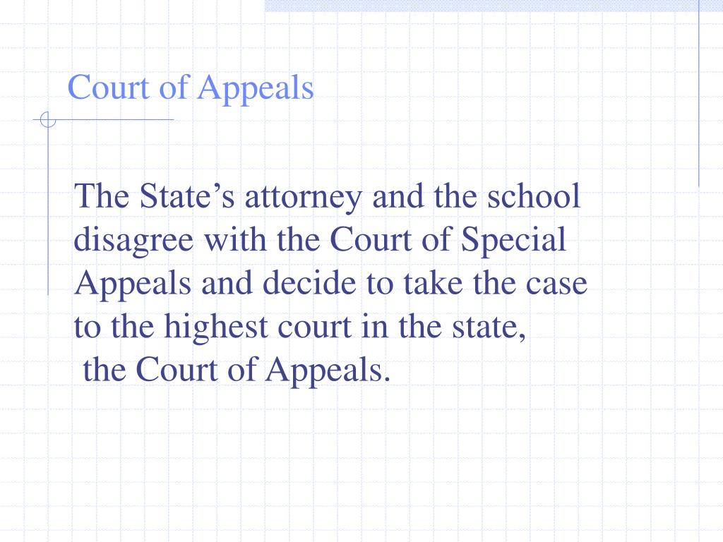 The State's attorney and the school disagree with the Court of Special Appeals and decide to take the case