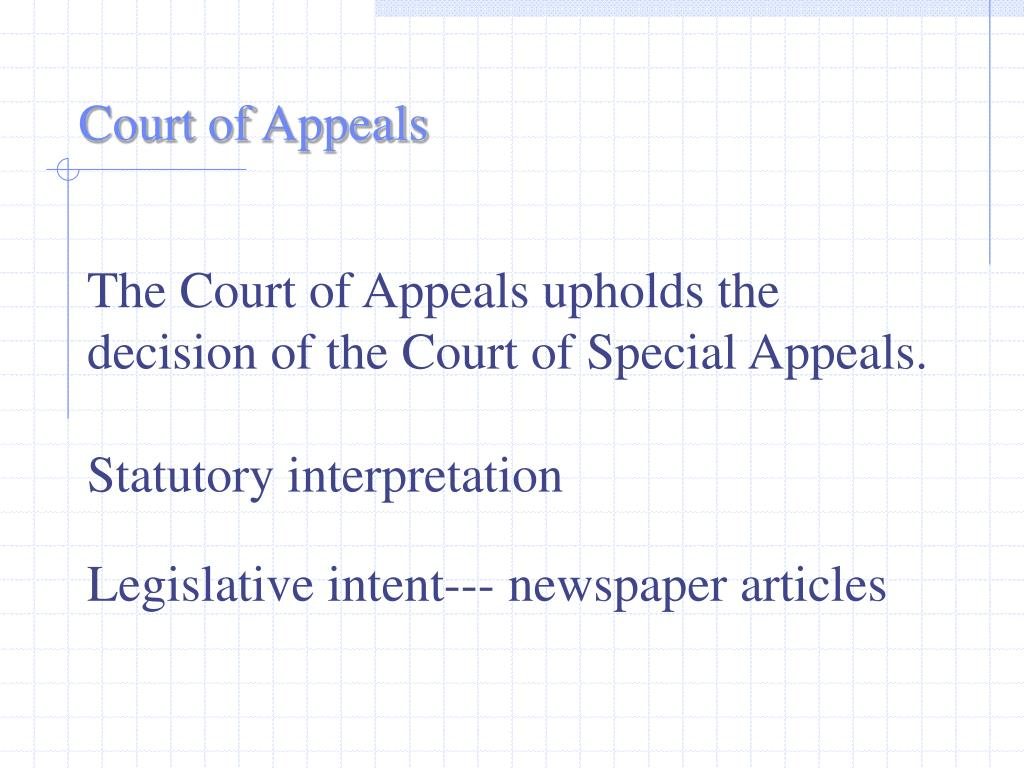 The Court of Appeals upholds the decision of the Court of Special Appeals.