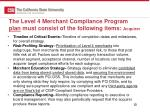 the level 4 merchant compliance program plan must consist of the following items acquirer