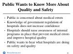 public wants to know more about quality and safety