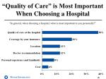quality of care is most important when choosing a hospital