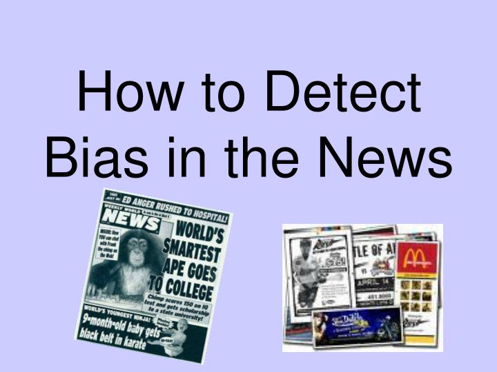 how to detect bias in the news n.