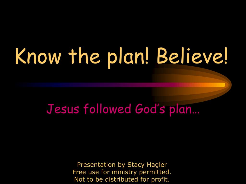 know the plan believe l.
