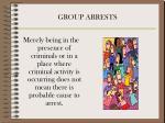 group arrests